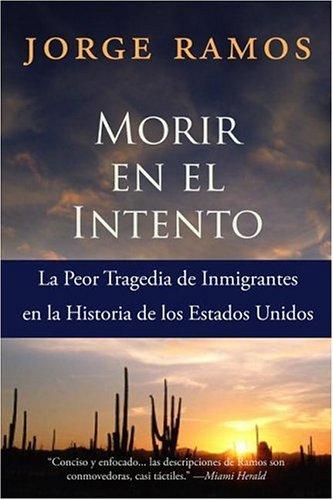 Morir En El Intento: La Peor Tragedia de Immigrantes En La Historia de Los Estados Unidos 9780060789473