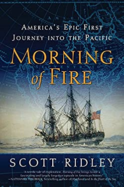 Morning of Fire: America's Epic First Journey Into the Pacific 9780061700194