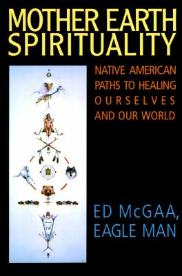 Mother Earth Spirituality by Ed McGaa - Reviews, Description ...
