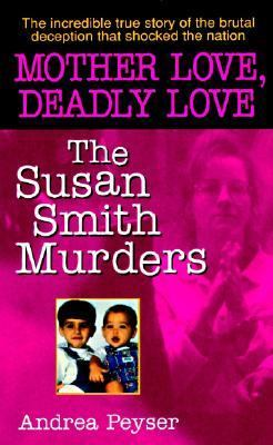 Mother Love, Deadly Love