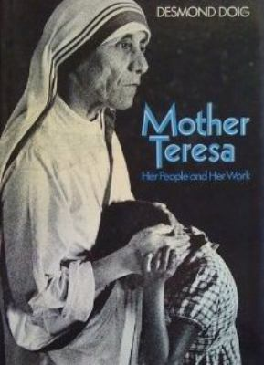 Mother Teresa, Her People and Her Work