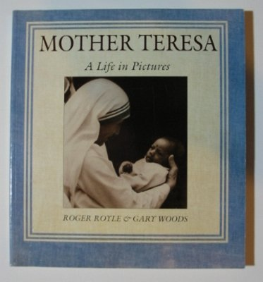 Mother Teresa: A Life in Pictures