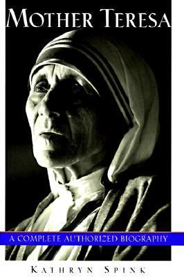 Mother Theresa: The Complete Authorized Biography