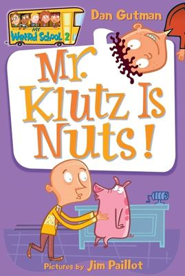 My Weird School #2: Mr. Klutz Is Nuts! 9780060507022