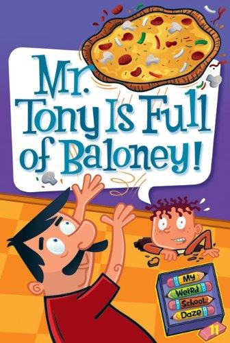 My Weird School Daze #11:: Mr. Tony Is Full of Baloney!