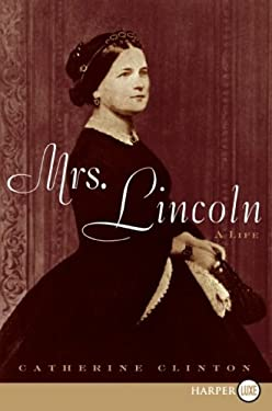 Mrs. Lincoln: A Life 9780061719745