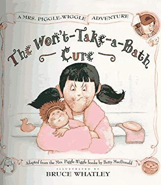Mrs. Piggle-Wiggle's Won't-Take-A-Bath Cure