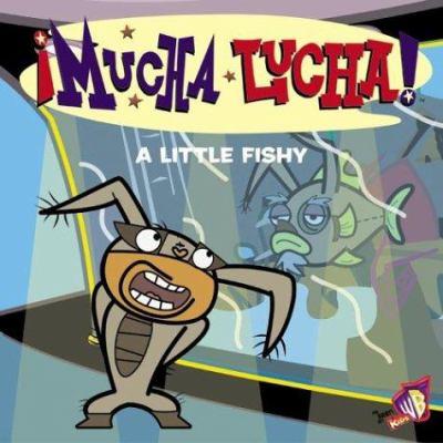 Mucha Lucha!: A Little Fishy