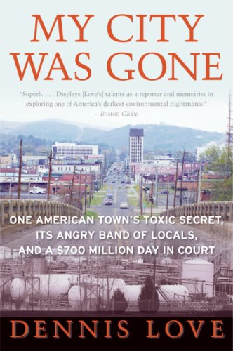 My City Was Gone: One American Town's Toxic Secret, Its Angry Band of Locals, and a $700 Million Day in Court