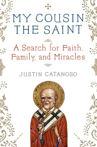 My Cousin the Saint: A Search for Faith, Family, and Miracles