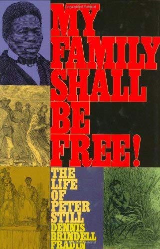 My Family Shall Be Free!: The Life of Peter Still