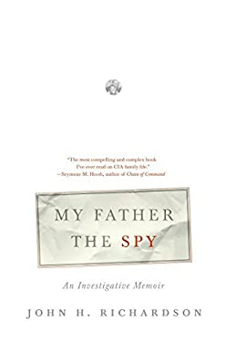 My Father the Spy: An Investigative Memoir