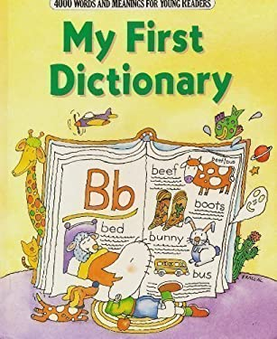 My First Dictionary: Four Thousand Words and Meanings for Young Children