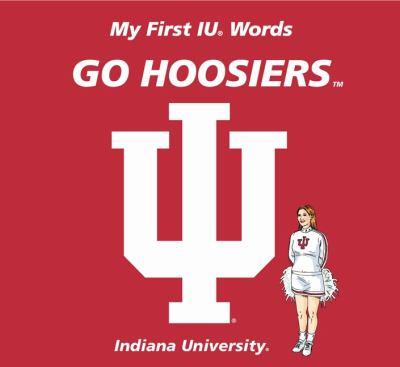 Go Hoosiers: My First IU Words 9780062196095