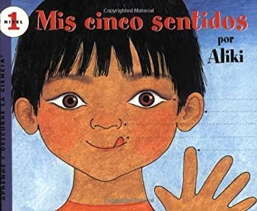My Five Senses (Spanish Edition): MIS Cinco Sentidos