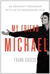 My Friend Michael: The Story of an Ordinary Friendship with an Extraordinary Man 13139143