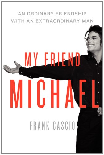 My Friend Michael: The Story of an Ordinary Friendship with an Extraordinary Man 9780062090065