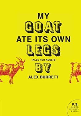 My Goat Ate Its Own Legs: Tales for Adults