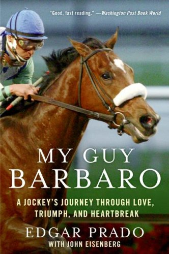 My Guy Barbaro: A Jockey's Journey Through Love, Triumph, and Heartbreak 9780061464195