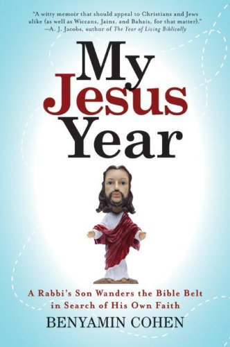 My Jesus Year: A Rabbi's Son Wanders the Bible Belt in Search of His Own Faith