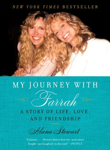 My Journey with Farrah: A Story of Life, Love, and Friendship