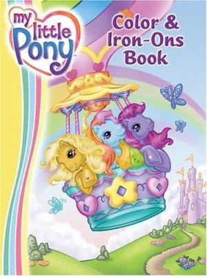 My Little Pony Color and Iron-Ons Book [With Iron-Ons]