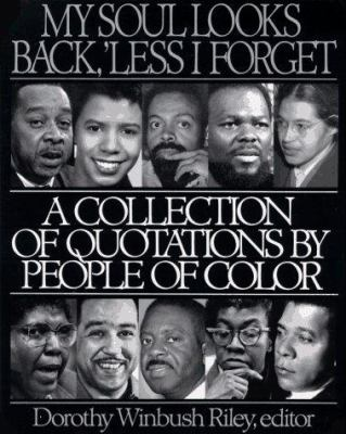 My Soul Looks Back, 'Less I Forget: A Collection of Quotations by People of Color