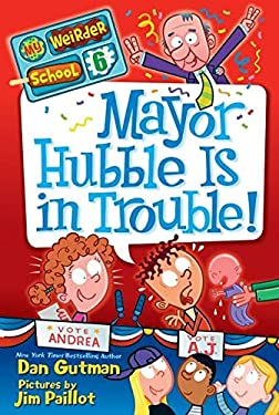 My Weirder School #6: Mayor Hubble Is in Trouble! 9780062042125