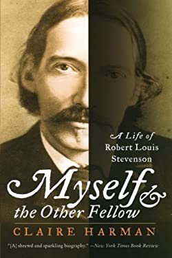 Myself and the Other Fellow: A Life of Robert Lewis Stevenson 9780060935252
