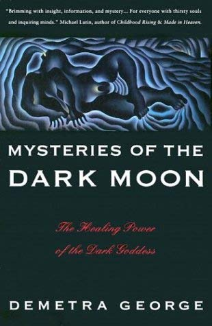 Mysteries of the Dark Moon: The Healing Power of the Dark Goddess 9780062503701