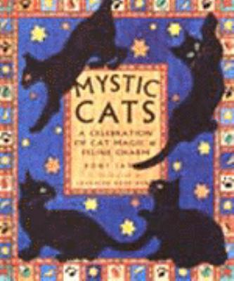 Mystic Cats: A Celebration of Cat Magic and Feline Charm