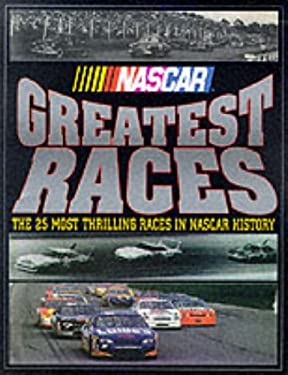 NASCAR Greatest Races: The 25 Most Exciting Races in NASCAR History