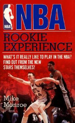 NBA Rookie Experience: What's It Really Like to Play in the NBA? Find Out from the New Stars Themselves!