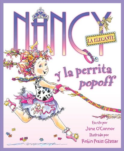 Nancy la Elegante y la Perrita Popoff = Fancy Nancy and the Posh Puppy 9780061799617
