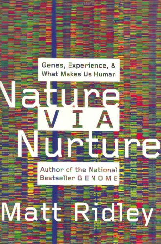 Nature Via Nurture: Genes, Experience, and What Makes Us Human