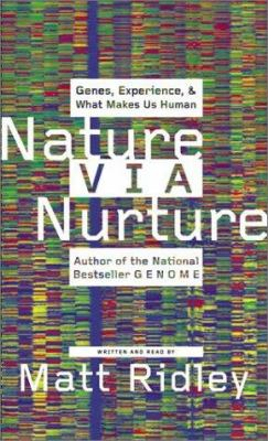 Nature Via Nurture: Genes, Experience, & What Makes Us Human 9780060544461