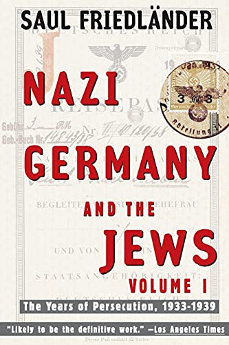 Nazi Germany and the Jews, Volume 1: The Years of Persecution 1933-1939