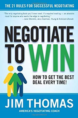 Negotiate to Win: The 21 Rules for Successful Negotiating 9780060781064