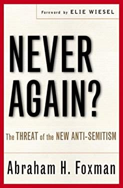 Never Again?: The Threat of the New Anti-Semitism 9780060542467