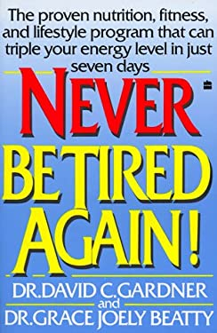 Never Be Tired Again!