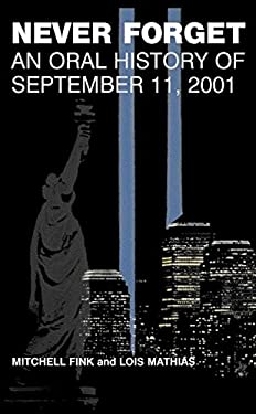 Never Forget: An Oral History of September 11, 2001