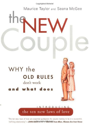 New Couple: Why the Old Rules Don't Work and What Does