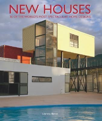 New Houses: 36 of the World's Most Spectacular Home Designs 9780060779993
