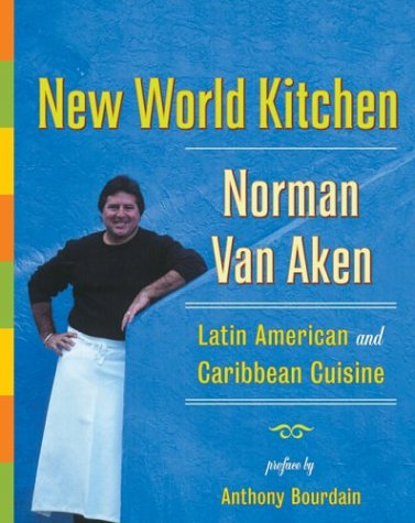 New World Kitchen: Latin American and Caribbean Cuisine 9780060185053