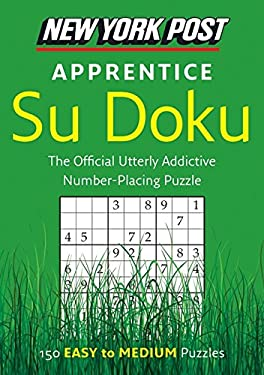 New York Post Apprentice Su Doku: 150 Easy to Medium Puzzles 9780061935794
