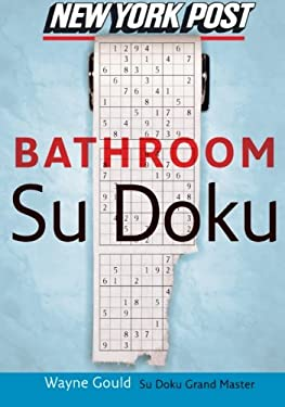 New York Post Bathroom Sudoku: The Official Utterly Addictive Number-Placing Puzzle