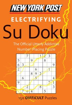New York Post Electrifying Su Doku: 150 Difficult Puzzles