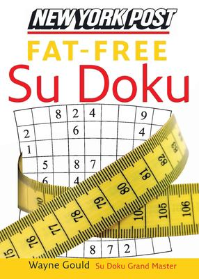 New York Post Fat-Free Su Doku: The Official Utterly Addictive Number-Placing Puzzle