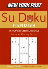 New York Post Fiendish Sudoku: The Official Utterly Addictive Number-Placing Puzzle