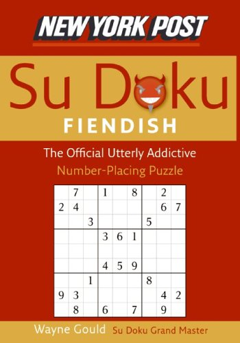 New York Post Fiendish Sudoku: The Official Utterly Addictive Number-Placing Puzzle 9780061173363
